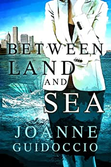 Between Land and Sea by [Guidoccio, Joanne]