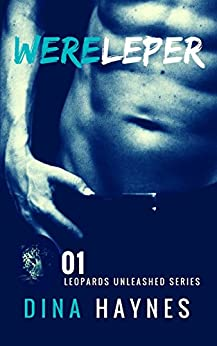 Wereleper: A Paranormal Shapeshifter Romance Suspense (Leopards Unleashed Series Book 1) by [Haynes, Dina]