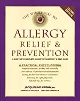 The Whole Way to Allergy Relief & Prevention: A Doctor's Complete Guide to Treatment & Self-Care