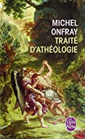 Traite D'atheologie (Le Livre de Poche)