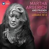 Martha Argerich & Friends Live at the Lugano Festival 2013