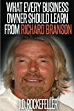 What Every Business Owner Should Learn from Richard Branson (J.D. Rockefeller's Book Club)