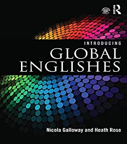 Introducing Global Englishes by [Galloway, Nicola, Rose, Heath]
