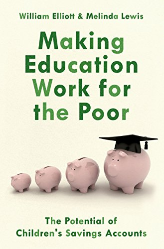 Making Education Work for the Poor: The Potential of Children's Savings Accounts (English Edition)
