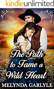 The Path To Tame a Wild Heart: A Historical Western Romance Novel (English Edition)