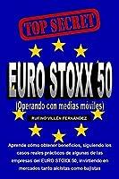 TOP SECRET: EURO STOXX 50 (Operando con medias móviles)