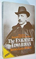 The Enigmatic Edwardian: Life of Reginald, 2nd Viscount Esher