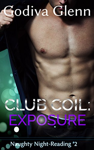 Club Coil: Exposure (Naughty Night-Reading Book 2) (English Edition)の詳細を見る