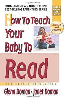 How to Teach Your Baby to Read: The Gentle Revolution (The Gentle Revolution Series) by [Doman, Glenn, Janet Doman]