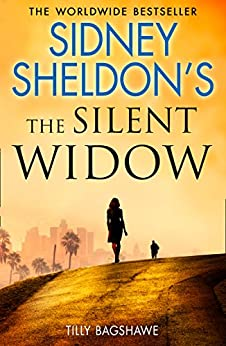 Sidney Sheldon's The Silent Widow: A gripping new thriller for 2018 with killer twists and turns by [Sheldon, Sidney, Bagshawe, Tilly]