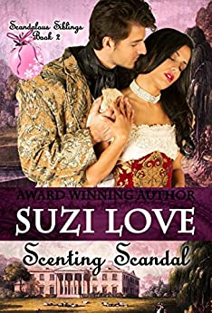 Scenting Scandal (Scandalous Siblings Book 2) by [Love, Suzi]
