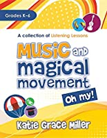 Music and Magical Movement, Oh My: A Collection of Listening Lessons