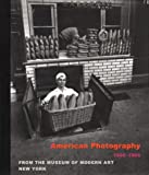 American Photography 1890-1965: From the Museum of Modern Art New York