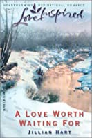 A Love Worth Waiting For (Love Inspired)