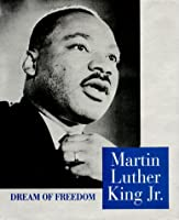 Martin Luther King Jr: Dream of Freedom