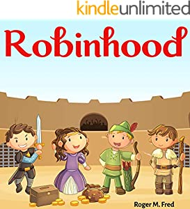 Robinhood : Book for kids: Bedtime Fantasy Stories Children Picture Fairy Tale Ages 4-8 (Bedtime Stories Book for Boy, Girls and Kids 17) (English Edition)