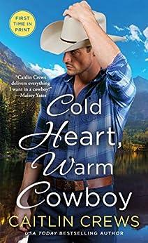 Cold Heart, Warm Cowboy (Cold River Ranch Book 2) by [Crews, Caitlin]