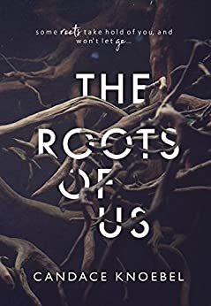 The Roots of Us by [Knoebel, Candace]