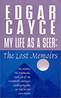 My Life As a Seer: The Lost Memoirs