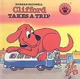 Clifford Takes a Trip (Clifford the Big Red Dog (Pb))