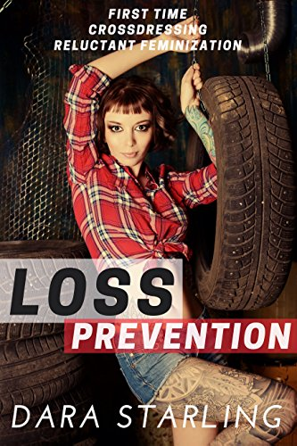 Loss Prevention: First Time, Crossdressing, Reluctant Feminization (English Edition)