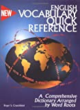 English Vocabulary Quick Reference: A Comprehensive Dictionary Arranged by Word Roots