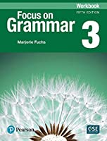 Focus on Grammar 3 Workbook
