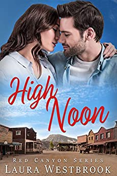 [Westbrook, Laura]のHigh Noon: A Sweet Romance (Red Canyon Series Book 3) (English Edition)