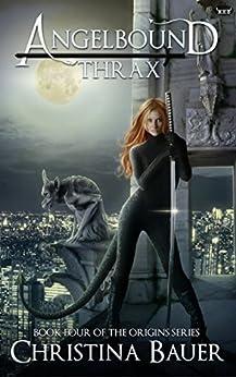 Thrax (Angelbound Origins Book 4) by [Bauer, Christina]