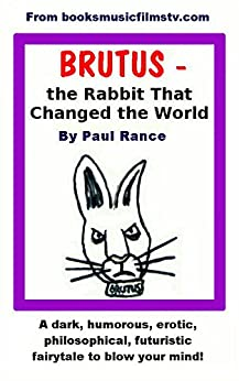 Brutus - the Rabbit That Changed the World by [Rance, Paul]