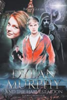 Dylan Murphy and the Harvest Moon (Eldora Chronicles XI)