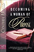 Becoming a Woman of Purpose: A Bible Study
