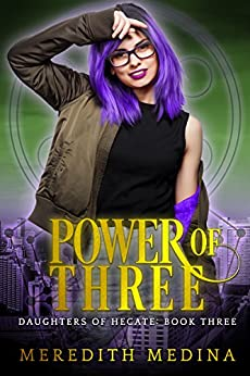 Power of Three: (Urban Fantasy) (Daughters of Hecate Book 3) by [Medina, Meredith]