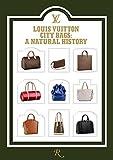 ルイ・ヴィトン Louis Vuitton City Bags: A Natural History
