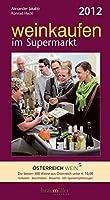 Weinkaufen im Supermarkt 2012: Die besten 500 Weine aus Oesterreich unter EUR 10,00