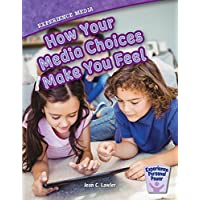 Experience Media: How Your Media Choices Make You Feel (Experience Personal Power)
