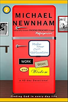Make Your Own Application: Work, Woes, and Wisdom by [Newnham, Michael]