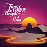 ED MOTTA PRESENTS TOO SLOW TO DISCO BRASIL