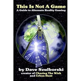 [Szulborski, Dave]のThis is Not a Game: A Guide to Alternate Reality Gaming (English Edition)