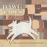 Dawg Tales: The Acoustic Tribute To David Grisman