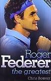 Roger Federer: The Greatest