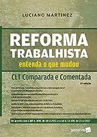 Reforma Trabalhista. CLT Comparada e Comentada