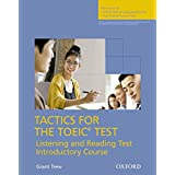 Tactics for the TOEIC Test, Reading and Listening Test, Introductory Course: Student's Book: Essential Tactics and Practice to Raise TOEIC Scores