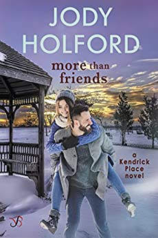 More Than Friends (Kendrick Place Book 1) by [Holford, Jody]