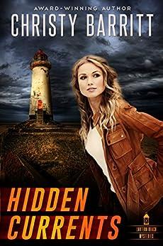 Hidden Currents (Lantern Beach Mysteries Book 1) by [Barritt, Christy]