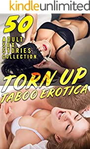 TORN UP (50 ADULT TABOO EROTICA SEX STORIES COLLECTION) (English Edition)