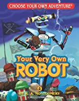 Your Very Own Robot (Choose Your Own Adventure. Dragonlarks)