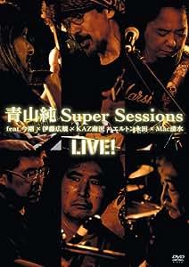 青山純Super Sessions LIVE! feat.今剛×伊藤広規×KAZ南沢×エルトン永田×Mac清水