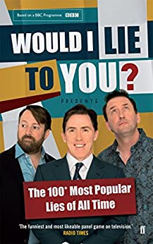 Would I Lie To You? Presents The 100 Most Popular Lies of All Time by [Holmes, Peter, Caudell, Ben, Wordsworth, Saul]