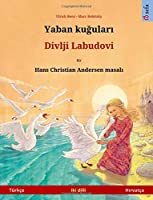 The Wild Swans. Bilingual Children's Book Adapted from a Fairy Tale by Hans Christian Andersen (Turkish - Croatian / Turkce - Hırvatca)
